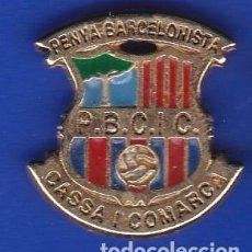 Coleccionismo deportivo: PIN FUTBOL CLUB BARCELONA DE LA PEÑA BARCELONISTA DE CASSA I COMARCA (FOOTBALL) BARÇA. Lote 110359615