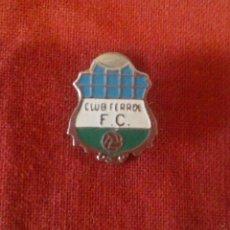 Coleccionismo deportivo: INSIGNIA CLUB FERROL F.C.. Lote 114334963