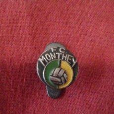 Coleccionismo deportivo: INSIGNIA F.C. MONTHEY (EQUIPO SUIZO). Lote 114335175