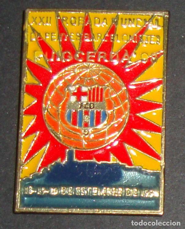 (TC-114-10) PIN F. C. BARCELONA BARÇA XXII TROBADA MUNDIAL DE PENYES BARCELONISTES PUIG CERDA 98 (Coleccionismo Deportivo - Pins de Deportes - Fútbol)