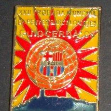 Coleccionismo deportivo: (TC-114-10) PIN F. C. BARCELONA BARÇA XXII TROBADA MUNDIAL DE PENYES BARCELONISTES PUIG CERDA 98. Lote 170066117