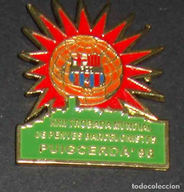 (TC-114-10) PIN F. C. BARCELONA BARÇA XXII TROBADA MUNDIAL DE PENYES BARCELONISTES PUIGCERDA 98 (Coleccionismo Deportivo - Pins de Deportes - Fútbol)