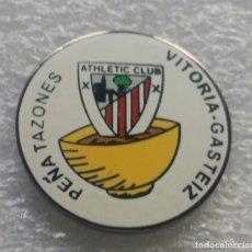 Collezionismo sportivo: ATHLETIC CLUB BILBAO PIN PEÑA TAZONES DE VITORIA. Lote 238106050