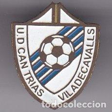 Coleccionismo deportivo: PIN DE FUTBOL DEL CLUB DEPORTIVO CAN TRIAS DE VILADECAVALLS - BARCELONA (FOOTBALL). Lote 296627753