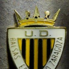 Coleccionismo deportivo: INSIGNIA IMPERDIBLE- U.D. BALSAS EBRO VIEJO - CLUB DE FUTBOL - ZARAGOZA - UNIÓN DEPORTIVA -AÑOS 60´S. Lote 182215007