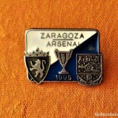Coleccionismo deportivo: PIN - FINAL REAL ZARAGOZA ARSENAL DE 1995. Lote 184581695