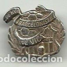 Collectionnisme sportif: (P-406)INSIGNIA DE OLAL DE PLATA PENYA BARCELONISTA DE VIC. Lote 187421200