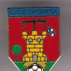 Colecionismo desportivo: PIN DE FUTBOL DEL CLUB DEPORTIVO OROPESA (TOLEDO) (FOOTBALL). Lote 190329407
