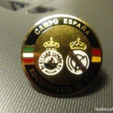 Coleccionismo deportivo: PIN OFICIAL INAUGURACION CAMPO ESTADIO ESPAÑA-MEXICO DF XOCHIMILCO-REAL CLUB ESPAÑA-REAL MADRID CF. Lote 192377316