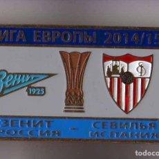 Coleccionismo deportivo: BADGE PIN: UEFA EUROPA LEAGUE 2014-15 FC ZENIT ST. PETERBURG RUSSIA - SEVILLA SPAIN. Lote 206926957