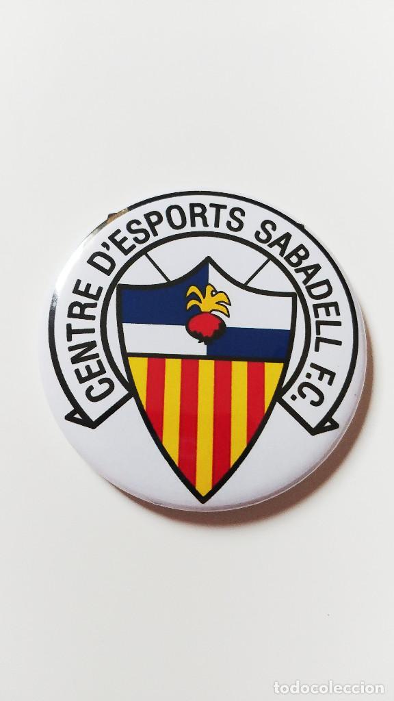 CHAPA DEL SABADELL F.C. - IMAN DE 58MM (Coleccionismo Deportivo - Pins de Deportes - Fútbol)