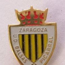 Colecionismo desportivo: PIN FUTBOL - ZARAGOZA - UD BALSAS PICARRAL. Lote 221521677
