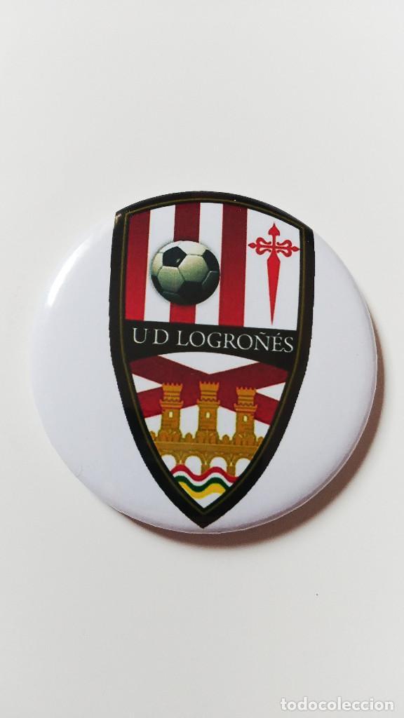 CHAPA DE LA U.D. LOGROÑÉS - IMAN DE 58MM (Coleccionismo Deportivo - Pins de Deportes - Fútbol)