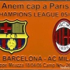 Coleccionismo deportivo: FC BARCELONA - AC MILAN (CHAMPIONS LEAGUE 2005-06). Lote 227966245