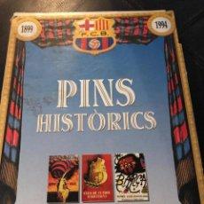 Coleccionismo deportivo: COLECCIÓN PINS DEL BARÇA , AÑO : 1.899 - 1.994 PINS HISTORICS. Lote 229303550