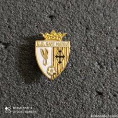 Coleccionismo deportivo: PIN U.D. SANT MATEU - SANT MATEU (CASTELLÓN). Lote 246098945