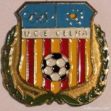 Coleccionismo deportivo: PIN FUTBOL - GIRONA - CELRÀ - UCE CELRÀ. Lote 260789150
