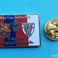 Coleccionismo deportivo: PIN FUTBOL - FINAL COPA DEL REY 2021- F.C. BARCELONA & ATHLETIC CLUB BILBAO - MODELO 2. Lote 261657650