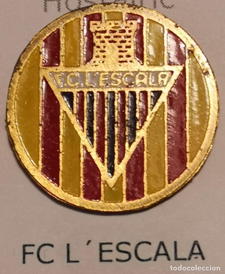 PIN FUTBOL - GIRONA - L'ESCALA - FC L'ESCALA (Coleccionismo Deportivo - Pins de Deportes - Fútbol)