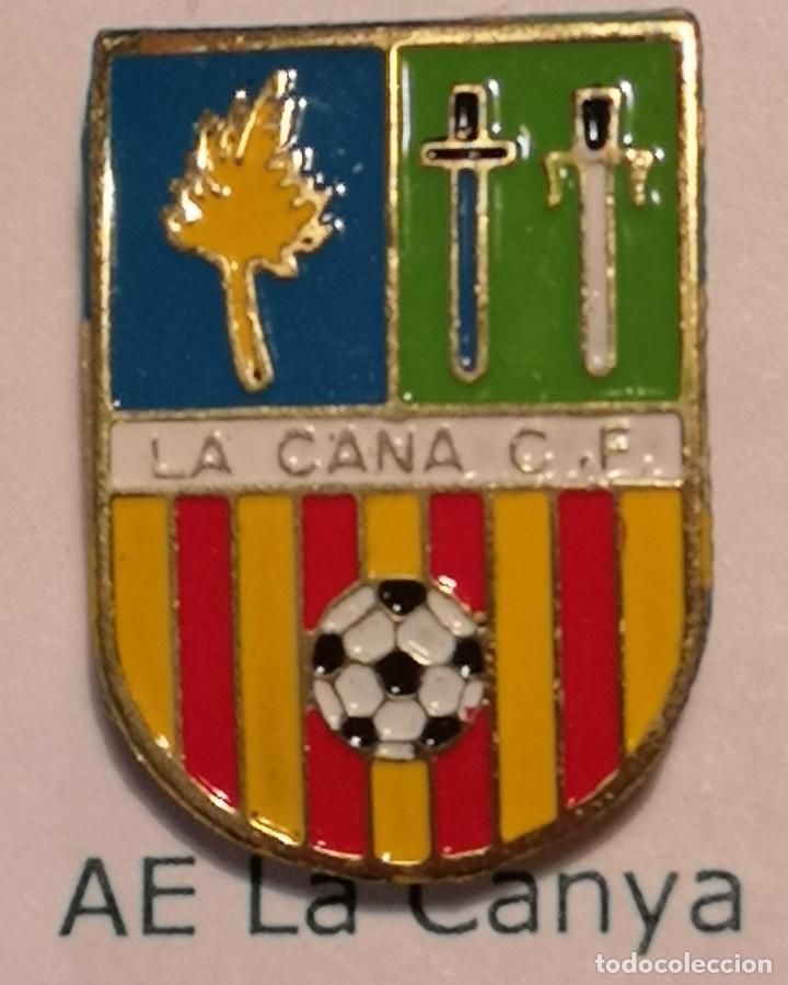 PIN FUTBOL - GIRONA - LA CANYA - LA CANYA CF (Coleccionismo Deportivo - Pins de Deportes - Fútbol)