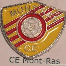 Coleccionismo deportivo: PIN FUTBOL - GIRONA - MONT-RAS - CE MONT-RAS. Lote 262511730
