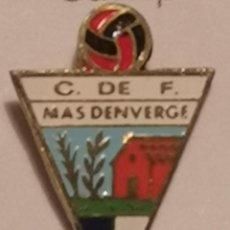 Coleccionismo deportivo: PIN FUTBOL - TARRAGONA - MASDENVERGE - CF MASDENVERGE - AGUJA. Lote 269051783