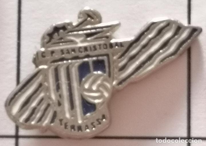 PIN FUTBOL - BARCELONA - TERRASSA - CLUB PARROQUIAL SAN CRISTOBAL (Coleccionismo Deportivo - Pins de Deportes - Fútbol)
