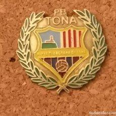 Coleccionismo deportivo: PIN FUTBOL - BARCELONA - TONA - PENYA BLAUGRANA. Lote 288015428