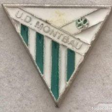 Coleccionismo deportivo: PIN FUTBOL - BARCELONA - UD MONTBAU. Lote 293859438