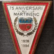 Coleccionismo deportivo: PIN FUTBOL - BARCELONA - FC MARTINENC 75 ANIVERSARI. Lote 296794998