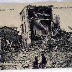 Postales: POSTAL 1ª GUERRA MUNDIAL GRANDE GUERRE 1914 - 1918 CHALONS SUR MARNE BOMBARDÉE. Lote 5458317