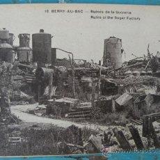 Postales: ANTIGUA POSTAL DE BEERY - AU - BAC - RUINES DE LA SUCRERIE - POSTAL FRANCESA DE LA 1ª GUERRA MUNDIAL. Lote 24239158