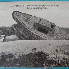 Postales: ANTIGUA POSTAL DE LA POMPELLE - TANK ALLEMAND CAPTURÉ DEVANT LE FORT - POSTAL FRANCESA DE LA 1ª GUER. Lote 23149407