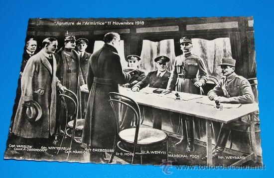 POSTAL FIRMA DEL ARMISTICIO DEL 11 DE NOVIEMBRE DE 1918 WAGON DEL MARICAL FOCH I GUERRA MUNDIAL (Postales - Postales Temáticas - I Guerra Mundial)