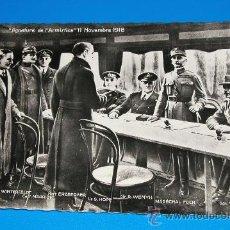 Postales: POSTAL FIRMA DEL ARMISTICIO DEL 11 DE NOVIEMBRE DE 1918 WAGON DEL MARICAL FOCH I GUERRA MUNDIAL. Lote 24208447