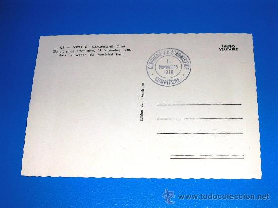 Postales: POSTAL FIRMA del ARMISTICIO del 11 de NOVIEMBRE de 1918 wagon del Marical Foch I Guerra Mundial - Foto 2 - 24208447