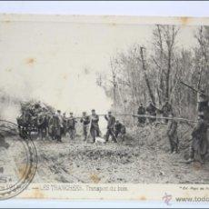 Postales: POSTAL ANIMADA 95. GUERRE 1914-15 - LES TRANCHÉES. TRANSPORT DU BOIS - I GUERRA MUNDIAL / IWW. Lote 47793082
