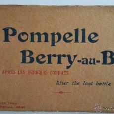 Postales: BLOQUE DE 16 POSTALES, LA POMPELLE BERRY - AU - BAC, - DESPUES DE LA ULTIMA BATALLA. Lote 49235505