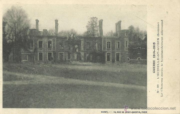 CASTILLO DE ECHELLE-ST-AURIN DESPUÉS DE BOMBARDEO ALEMÁN (Postales - Postales Temáticas - I Guerra Mundial)
