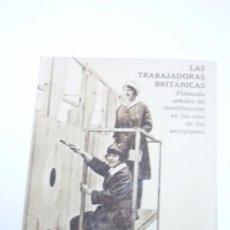 Postales: LAS TRABAJADORAS BRITANICAS. POSTAL PROPAGANDISTA DE LOS ALIADOS. I GUERRA MUNDIAL. SIN CIRCULAR. Lote 55884718