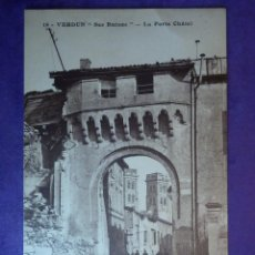 Postales: POSTAL - PRIMERA GUERRA MUNDIAL - 1ª - I - 19 VERDUN - SES RUINES - LA PUERTA CHATEL. Lote 68527549