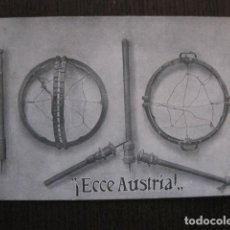 Postales: PRIMERA GUERRA MUNDIAL - ¡ ECCE AUSTRIA !- POSTAL ANTIGUA - VER FOTOS -(51.643). Lote 110571471