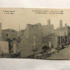 Postales: I GUERRA MUNDIAL. POSTAL FRANCESA. SAINT HILARI (MARNE) LES RUINES DU VILLAGE..EDITA: ALARY-RUELLE. Lote 158113657