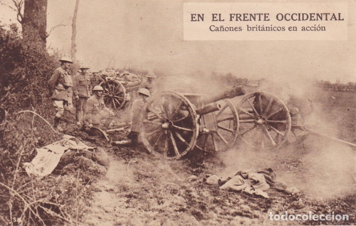 GUERRA MUNDIAL -EN EL FRENTE OCCIDENTAL CAÑONES BRITÁNICOS EN ACCIÓN INGLATERRA (Postales - Postales Temáticas - I Guerra Mundial)