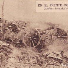 Postales: GUERRA MUNDIAL -EN EL FRENTE OCCIDENTAL CAÑONES BRITÁNICOS EN ACCIÓN INGLATERRA. Lote 173499549