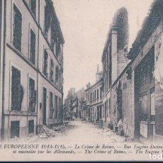 Postales: POSTAL GUERRE EUROPEENNE 1914-1915 - LE CRIME DE REIMS - RUE EUGENE DESTEUQUE - BOMBARDEE. Lote 182996091