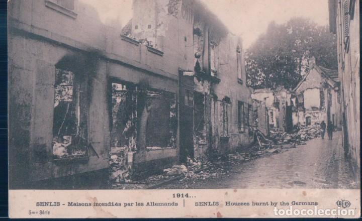POSTAL FRAMCIA - SENLIS - MAISONS INCENDIES PAR LES ALLEMANDS - 1914 - ELD (Postales - Postales Temáticas - I Guerra Mundial)