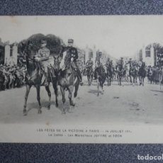 Postales: LOS MARISCALES JOFFRE ET FOCH DESFILE VICTORIA EN PARÍS 1ª GUERRA MUNDIAL POSTAL ANTIGUA. Lote 192020926