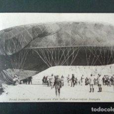 Postales: ANTIGUA POSTAL PRIMERA GUERRA MUNDIAL. FRENTE FRANCÉS. ZEPELIN. MANIOBRA DE UN GLOBO. . Lote 193735587