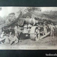 Postales: ANTIGUA POSTAL I GUERRA MUNDIAL. EN BÉLGICA. PIEZA PESADA FRANCESA BAJO CAMOUFLAGE. . Lote 193736508